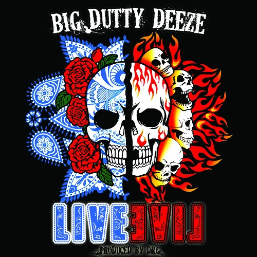 Big Dutty Deeze - Live Evil - Front